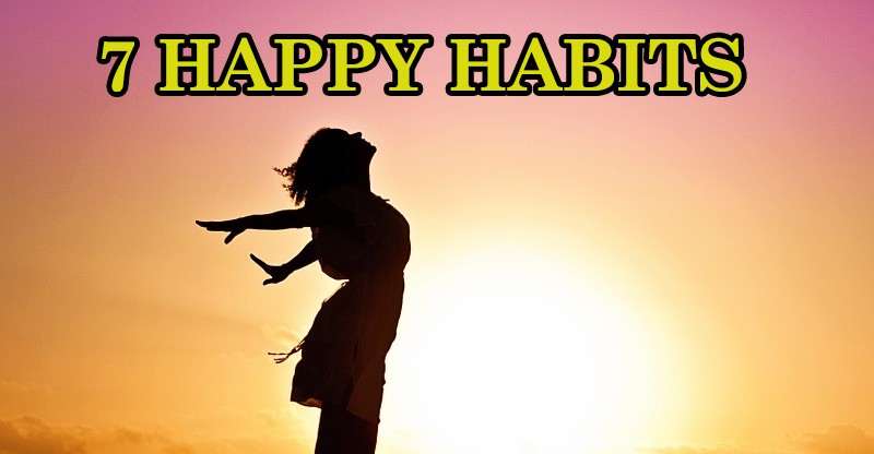 Happiness: The 7 Habits of Happy People and How to be Joyful